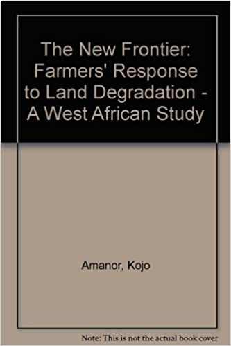 The New Frontier: A Farmers' Responses to Land Degradation: A West African Study