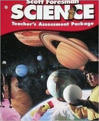 Scott Foresman Science Teacher S Assessment