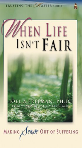 Read Online When Life Isn't Fair: Making Sense Out of Suffering (Trusting the Master) PDF