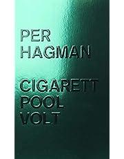 Cigarett ; Pool ; Volt