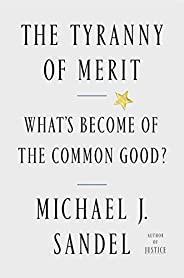 The Tyranny of Merit: What's Become of the Common G