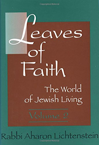 Leaves of Faith: Selected Essays of Rabbi Aharon Lichtenstein: 2