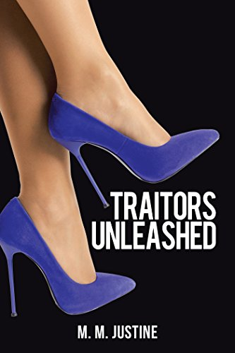Book: Traitors Unleashed by M.M. Justine