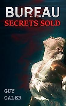 Bureau: Secrets Sold by [Galer, Guy]