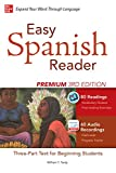 Easy Spanish Reader Premium, Third Edition: A Three-Part Reader for Beginning Students + 160 Minutes of Streaming Audio (Easy Reader Series) (Spanish Edition)