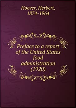 Book Preface to a report of the United States food administration. [B