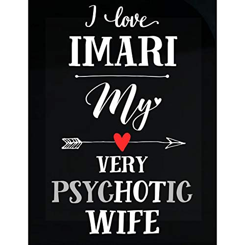 Inked Creatively I Love Imari My Very Psychotic Wife Gift for Him - Sticker