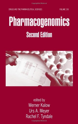 Pharmacogenomics, Second Edition (Drugs and the Pharmaceutical Sciences)