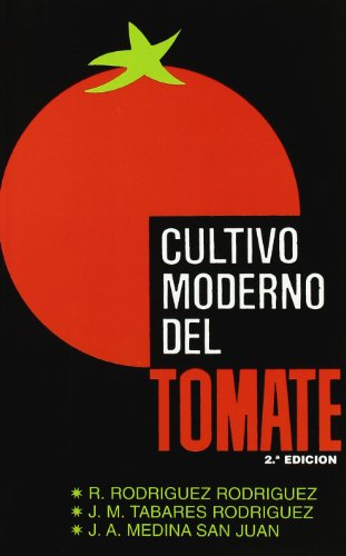 Descargar Libro Cultivo Moderno Del Tomate R. Rodriguez Rodriguez