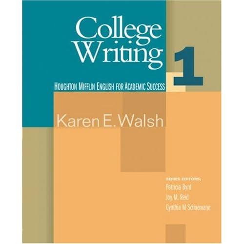 College Writing 1 (Houghton Mifflin English for Academic Success) Karen E. Walsh