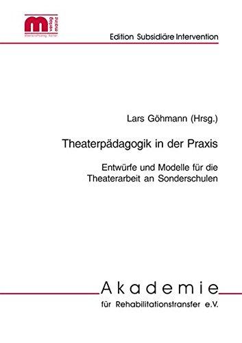 Theaterpädagogik in Sonderschulen: Möglichkeiten und Grenzen ästhetischer Bildung (Edition Subsidiäre Intervention)