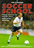 The Usborne Soccer School: Passing and Shooting Dead Ball Skills Ball Control Defending by Gill Harvey (1997-08-01)