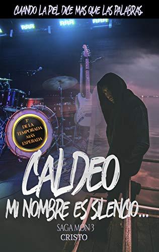 Caldeo: Mi nombre es silencio... (Saga Mon nº 3) por Cristo Alcalá