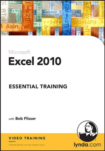 EXCEL 2010 ESSENTIAL TRAINING (WIN XPVISTAWIN 7/MAC 10.3.9 OR LATER)