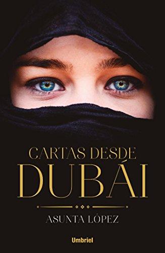 Amazon.com: Cartas desde Dubai (Umbriel narrativa) (Spanish Edition) eBook: Asunta López: Kindle Store