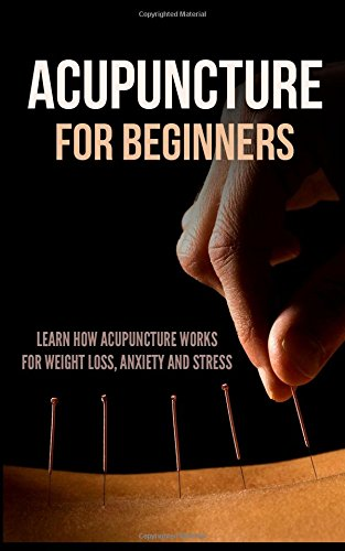 Acupuncture for Beginners: Learn How Acupuncture Works for ...