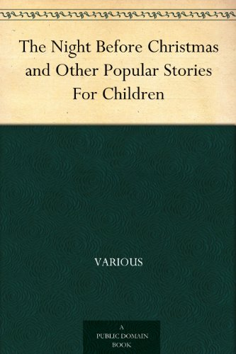 The Night Before Christmas and Other Popular Stories For Children by [Various]