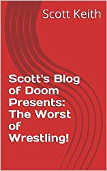 Scott's Blog of Doom Presents:  The Worst of Wrestling!