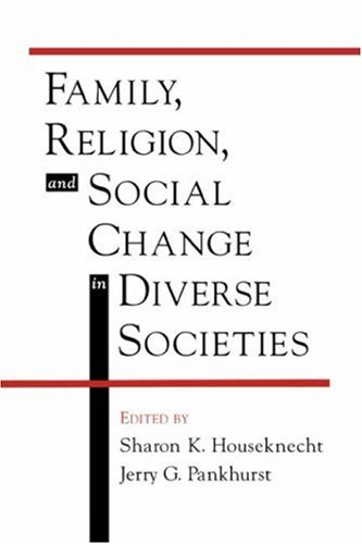 Family, Religion, and Social Change in Diverse Societies