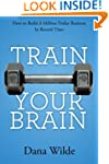 Train Your Brain: How to Build a Mill...