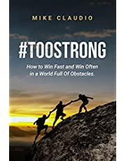 #TooStrong: How to Win Fast and Win Often in a World Full of Obstacles