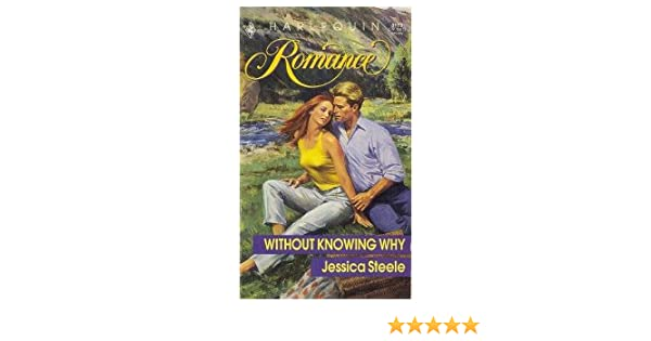 Without Knowing Why Jessica Steele 9780373031733 Amazon Books