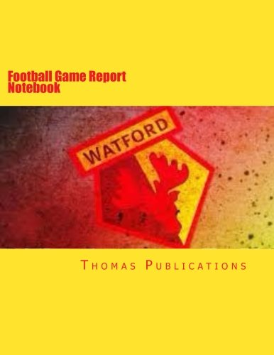 Football Game Report Notebook: Watford FC Theme
