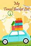 Creative my travel bucket list book for Inspirational Journal for Ideas. A Goals Journal Travel Bucket List for one or Couples, family trip Bucket List, A Journal and Scrapbook to Record Adventures & Experiences of a Lifetime Bucket List Journal,...