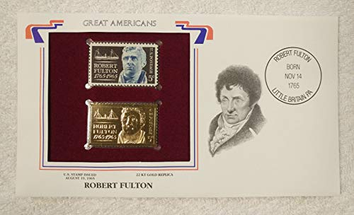Robert Fulton - Great Americans - Postage Stamp (1965) & 22kt Golden Replica Stamp plus Info Card - Postal Commemorative Society, 2001 - Inventor, Steamboat, the Clermont, Transportation, Riverboat