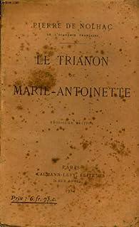 Le trianon de Marie-Antoinette par Pierre de Nolhac