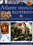 Atlante storico illustrato. Ediz. illustrata