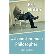 Eric Hoffer: The Longshoreman Philosopher (Hoover Institution Press Publication)