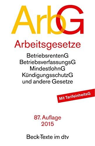 3423050063 - Germany: Arbeitsgesetze: Mit den wichtigsten Bestimmungen zum Arbeitsverhaltnis, Kundigungsrecht, Arbeitsschutzrecht, B - Buch