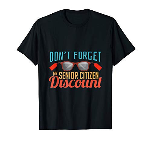 Don't Forget My Senior Citizen Discount T-Shirt Funny Gifts (Old Timer Senior Citizen Elderly Person Crossword)