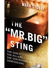"""The """"Mr. Big"""" Sting: The Cases, the Killers, the Controversial Confessions"""