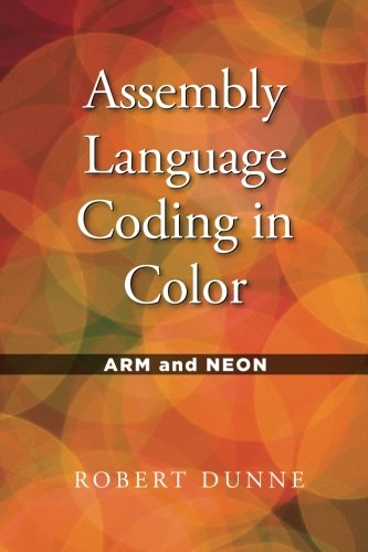 Assembly Language Coding in Color: ARM and NEON by Gaul Communications