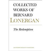 Bernard Lonergan: The Redemption, Volume 9