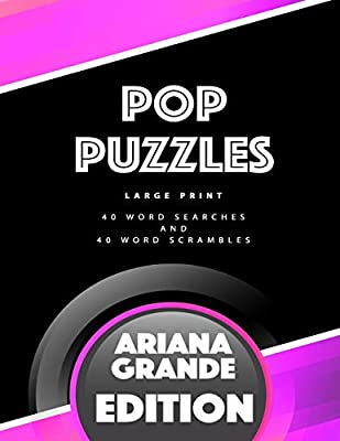 Pop Puzzles: Large Print 40 Word Searches and 40 Word Scrambles Ariana Grande Edition