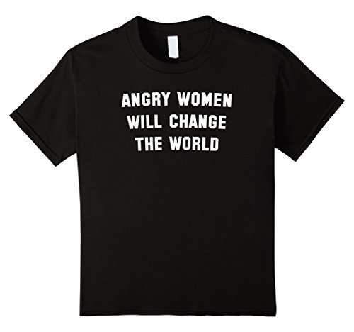 [Kids Angry women will change the world T-shirt Feminist Shirt 6 Black] (Patriarchy Costume)