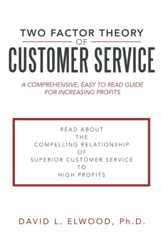 Download Two Factor Theory of Customer Service: A Comprehensive, Easy to Read Guide for Increasing Profits pdf