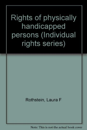 Rights of physically handicapped persons (Individual rights series)