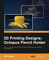 3D Printing Designs: Octopus Pencil Holder Front Cover