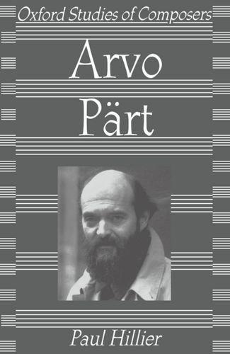 Arvo Pärt (Oxford Studies Of Composers)