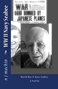WWII Navy Seabee Profile:: Destination Unknown (mosaic70Books) (Volume 10) by CreateSpace Independent Publishing Platform