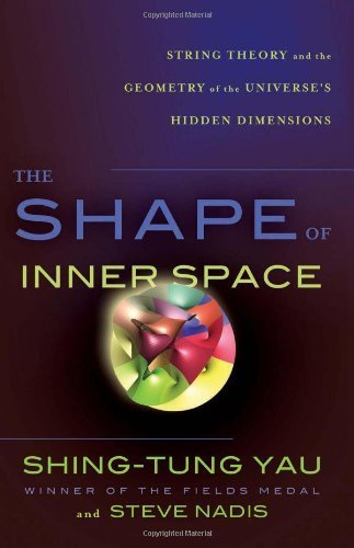 Image of The Shape of Inner Space: String Theory and the Geometry of the Universe's Hidden Dimensions by Shing-Tung Yau (2010-09-07)