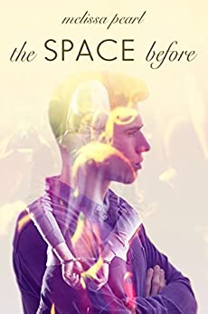 The Space Before: (A Prequel Novella) (The Space Between Heartbeats) by [Pearl, Melissa]