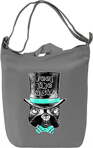 Feel Like A Sir Borsa Giornaliera Canvas Canvas Day Bag| 100% Premium Cotton Canvas| DTG Printing|