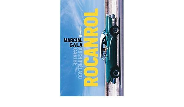 Amazon.com: Rocanrol (Archipiélago Caribe nº 12) (Spanish Edition) eBook: Marcial Gala: Kindle Store