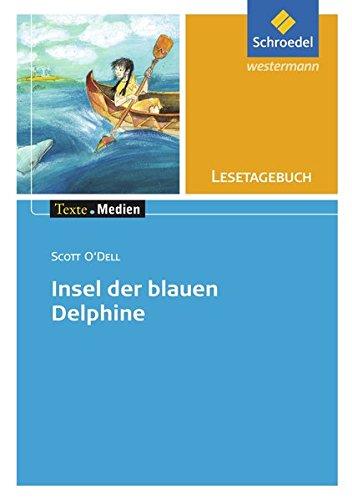 Texte.Medien: Scott O'Dell: Insel der blauen Delphine: Lesetagebuch Einzelheft