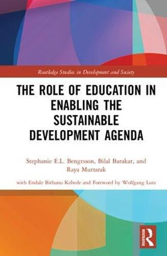 The Role of Education in Enabling the Sustainable Development Agenda (Routledge Studies in Development and Society) (Role Of Education In Development Of Country)